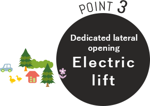 POINT3 Dedicated lateral opening electric lift